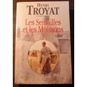 Les Semailles Et Les Moissons - Amelie - La Grive - Tendre Et Violente Elisabeth - La Rencontre de Henri Troyat