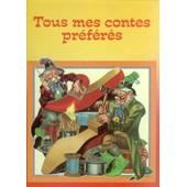 Tous Mes Contes Pr�f�r�s de Gilberte Millour (adaptations)