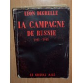 La Campagne De Russie 1941-1945 de L�on Degrelle