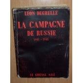 La Campagne De Russie 1941-1945 de L�on Degrelle