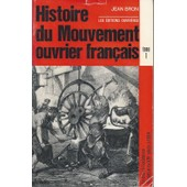 Histoire Du Mouvement Ouvrier Fran�ais T.1-T.2 de Jean Bron