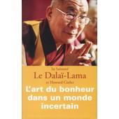 L'art Du Bonheur Dans Un Monde Incertain de dala�-lama