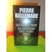 Pierre Bellemare Quand Les Femmes Tuent Les Assassins Sont Parmi Nous de PIERRE BELLEMARE