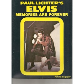 paul lichter's elvis presley memories are forever