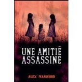 Une Amitie Assassine de alex marwood