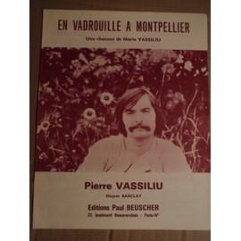 """PIERRE VASSILIU """" EN VADROUILLE A MONTPELLIER"""""""
