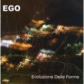Evoluzione Delle Forme - Ego