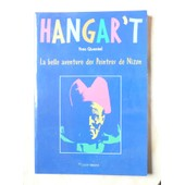 Hangar't - La Belle Aventure Des Peintres De Nizon (Pop'art Rustique En Bretagne) de yves quentel