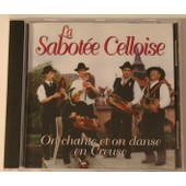On Chante Et On Danse En Creuse - La Sabot�e Celloise