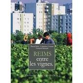 Reims Entre Les Vignes de pascal stritt - catherine coutant - fran�ois schmidt