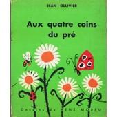 Aux Quatre Coins Du Pr� de Jean Ollivier