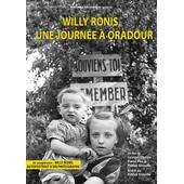 Willy Ronis - Une Journ�e � Oradour + Autoportrait D'un Photographe de Patrick S�raudie
