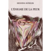 L'�nigme De La Peur de Henning K�hler