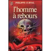 L'homme A Rebours de Philippe Curval