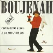 C'est Ma Chanson D'amour (Gerard Presgurvic / Dominique Levy - Michel Boujenah) 5'52 / J'suis Petit J'suis Gros (Francis Lalanne / Dominique Levy - Michel Boujenah) 3'04 - Michel Boujenah