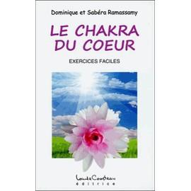 Le Chakra Du Coeur - Exercices Faciles - Dominique Ramassamy