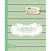 Carnet Du Jardinier - Petits Bonheurs Au Vert de Na�lle Mah�