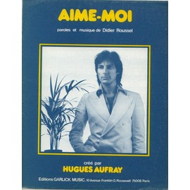 HUGUES AUFRAY  PARTITION   AIME-MOI