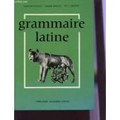 Grammaire Latine - Suivie Du Memento Du Latiniste - Classes De 4�, 3�, 2e Et 1ere. de CAYROU G. / PREVOT A ET A.