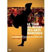 Tour Du Monde Des Arts Martiaux Volume 2 : Les Pugilistes Fran�ais Et Le Muay Tha� de Singh Chandok