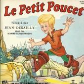 Le Petit Poucet (Texte De Claude Dufresne - Chanson De J.-J. Bloch Et Vincent Vial) (Livre Disque Illustrations De Maurice Tapiero)- - Jean Desailly Avec Robert Marcy, Caroline Cler, Bernard Marcey, Jean Ades