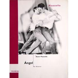 Angel (Milonga del Angel, La Muerte del Angel, Ressureccion del Angel ) - Astor Piazzolla - pour piano