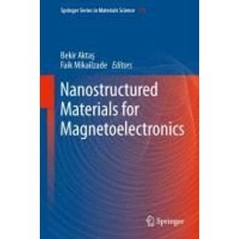 Nanostructured Materials for Magnetoelectronics - Bekir Aktas