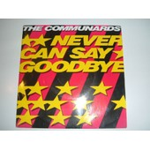 Never Can Say Goodby / 77, The Great Escape - The Communards