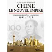 Chine, Le Nouvel Empire - De L'humiliation � La Domination 1911 - 2013 de Jean-Michel Carr�