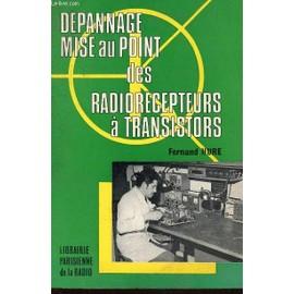 Depannage - Mise Au Point Des Radiorecepteurs A Transistors.