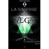 Les Chroniques De V�ga - Tome 2 : La Sagesse De Vega de Nathalie Chintanavitch