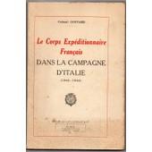 Le Corps Exp�ditionnaire Fran�ais Dans La Campagne D'italie (1943-1944) de Colonel Goutard
