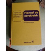 Manuel De Psychiatrie, 4� Edition Revue Et Compl�t�e de Henri EY,
