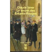 Le Secret Des Enfants-Rouges. de Izner Claude ( Laurence Lef�vre & Liliane Kerb )