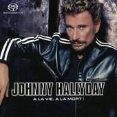 � La Vie � La Mort (Double Cd Sacd - Super Audio Cd) - Johnny Hallyday
