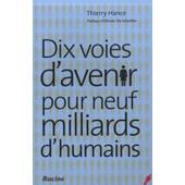 Dix Voies D'avenir Pour Neuf Milliards D'humains de Thierry Hance