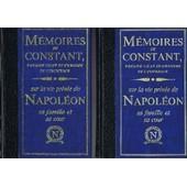 Memoires De Constant Premier Valet De Chambre De L'empereur Sur La Vie Priv�e De Napol�on Sa Famille Et Sa Cour / 2 Tomes de Constant Collectif
