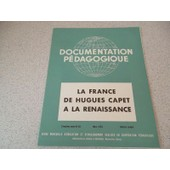 Documentation P�dagogique N� 48 : La France De Hugues Capet � La Renaissance