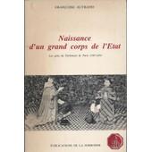 Naissance D'un Grand Corps De L'�tat - Les Gens Du Parlement De Paris, 1345-1454 de fran�oise autrand