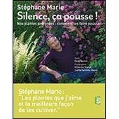 Silence �a Pousse Nos Plantes Pr�f�r�es de Stephane Marie