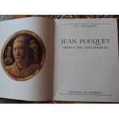 Jean Fouquet Prince Des Enlumineurs de Guy ANNEQUIN