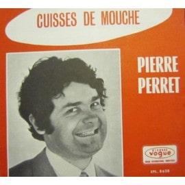 CUISSE DE MOUCHE / PIERRE PERRET