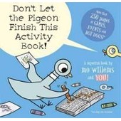 Don't Let The Pigeon Finish This Activity Book! de Willems Mo