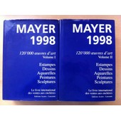 Mayer 1998 - 2 Volumes - Le Livre International Des Ventes Aux Ench�res - 120 000 Oeuvres D'art de Sylvio Acatos