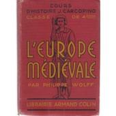 Cours D'histoire Par Jerome Carcopino Classe De 4e L'europe Medievale Par Philippe Wolff de Jerome Carcopino Et Philippe Wolff