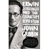 Erwin Schr�dinger And The Quantum Revolution de John Gribbin