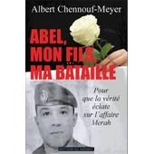 Abel, Mon Fils, Ma Bataille - Pour Que La V�rit� �clate Sur L'affaire Merah de Albert Chennouf-Meyer