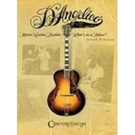 D'Angelico, Master Guitar Builder: What's in a Name? d'occasion  Livré partout en France