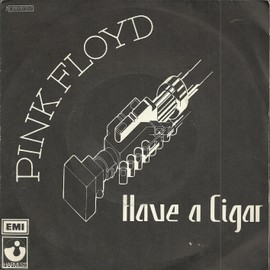 have a cigar (waters) 4'24  /  shine on you crazy diamond part 1 (wright - waters - gilmour) 3'50