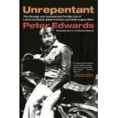 Unrepentant: The Strange And (Sometimes) Terrible Life Of Lorne Campbell, Satan's Choice And Hells Angels Biker de Peter Edwards